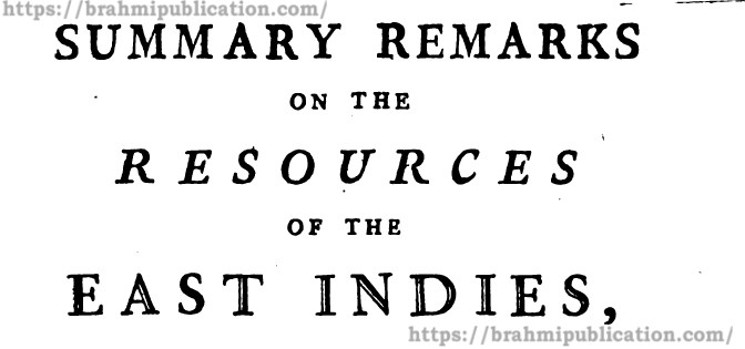 Summary Remarks on The Resources Of The East Indies